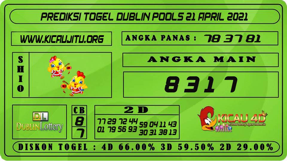 PREDIKSI TOGEL DUBLIN POOLS 21 APRIL 2021